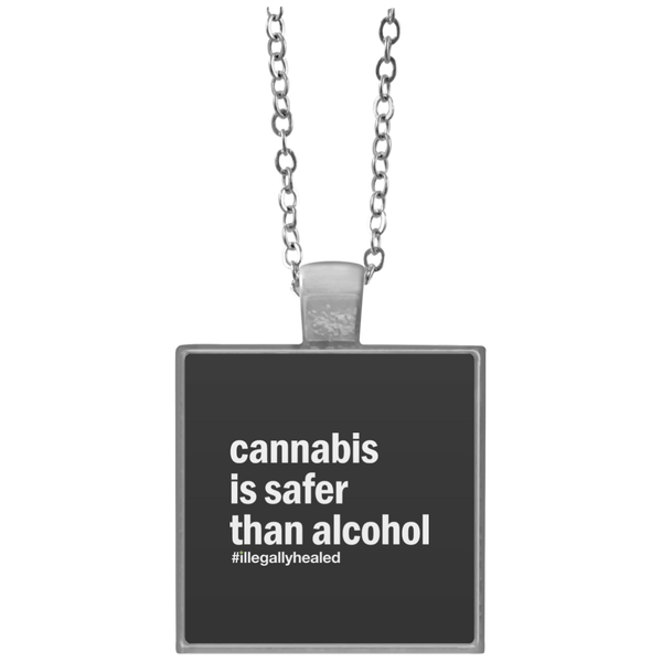 Cannabis is Safer Than Alcohol Square Necklace