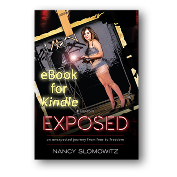 EXPOSED: An Unexpected Journey from Fear to Freedom (for Kindle)