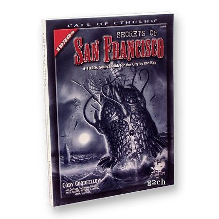 Call of Cthulhu RPG: Secrets of San Francisco (1920s)