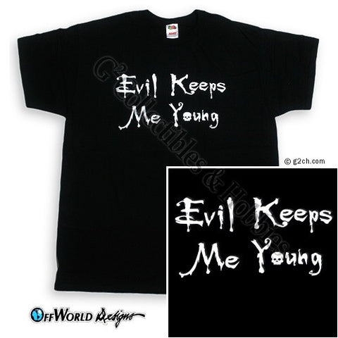 2XL Evil Keeps Me Young T-Shirt