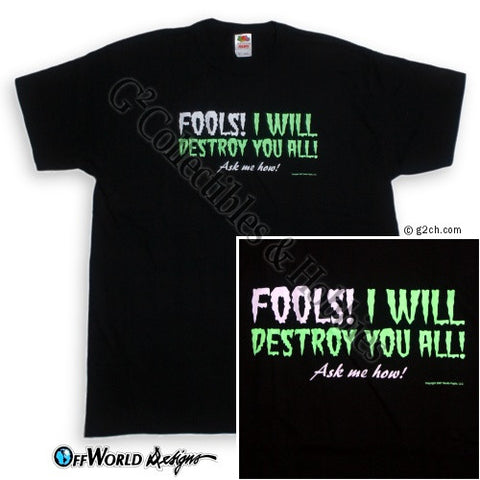 2XL Fools I Will Destroy You! T-Shirt