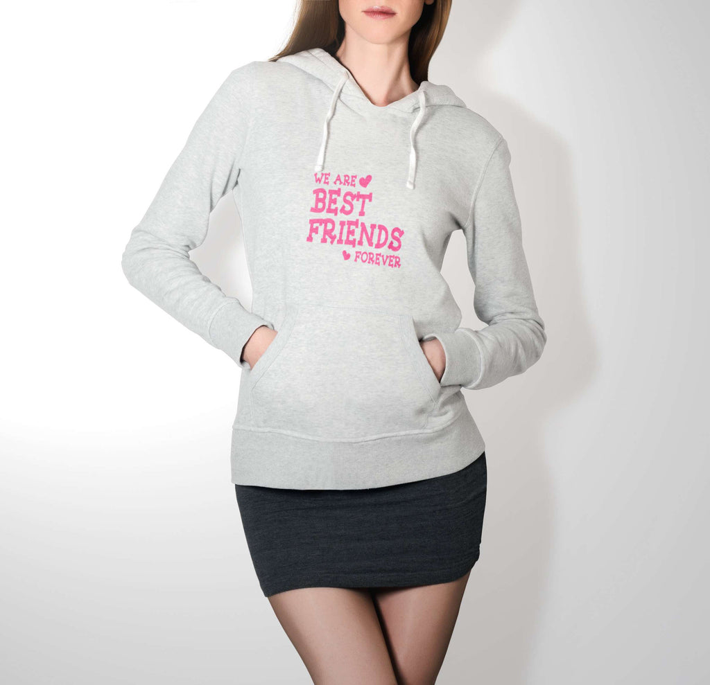 We Are Best Friends Forever - Best Friend Hoodie For Women