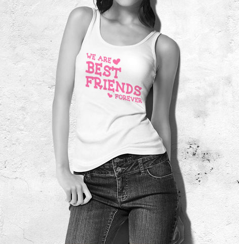 We Are Best Friends Forever - Best Friend Tank Top For Women