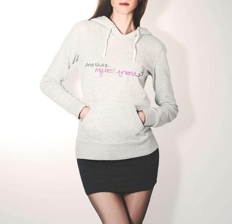 And This Is My Best Friend - Best Friend Hoodie For Women