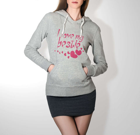 I Love My Bestie - Best Friend Hoodie For Women