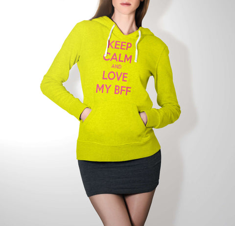 Keep Calm And Love My BFF - Best Friend Hoodie For Women