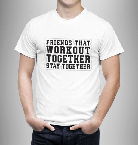 Friends That Workout Together - Best Friend Men T-Shirt
