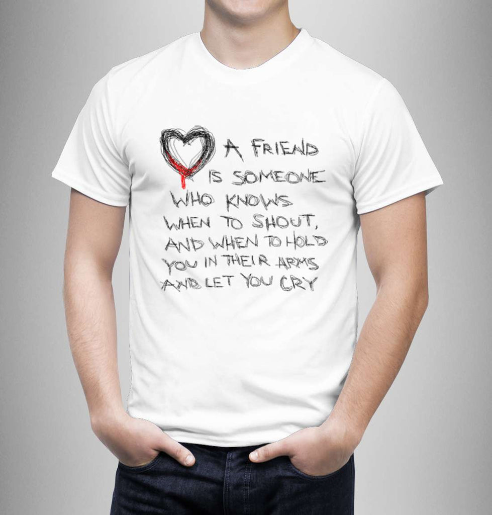 Friend Is Someone Who Knows - Best Friend Men T-Shirt