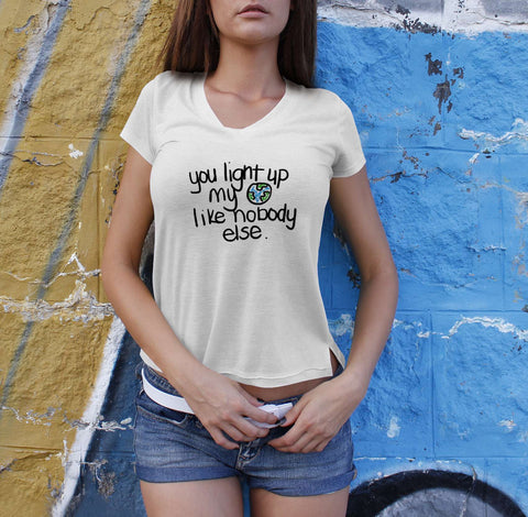 You Light Up My World - Love Tshirt For Women