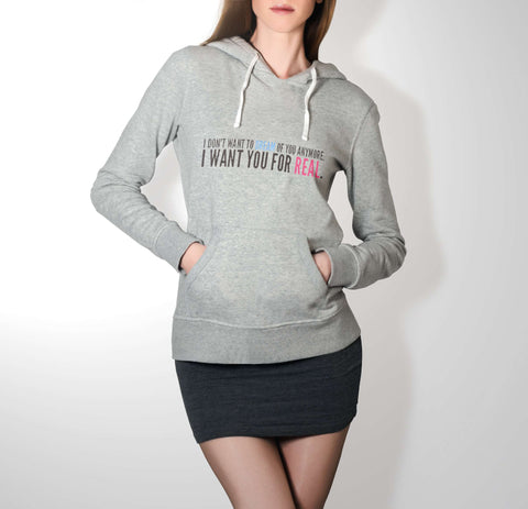 I Want You For Real - Love Hoodie For Women
