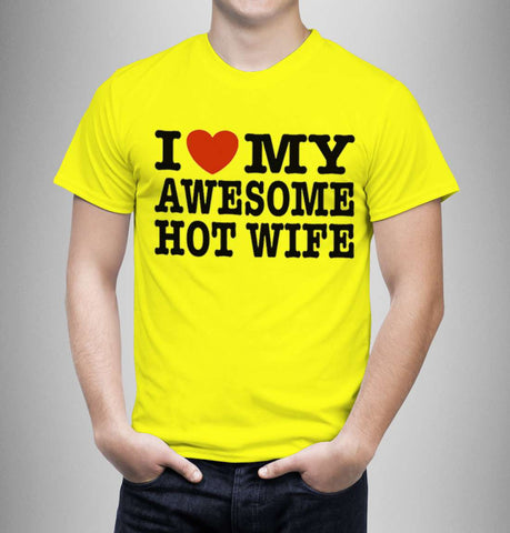 Love My Awesome Hot Wife - Love Tshirts - Men