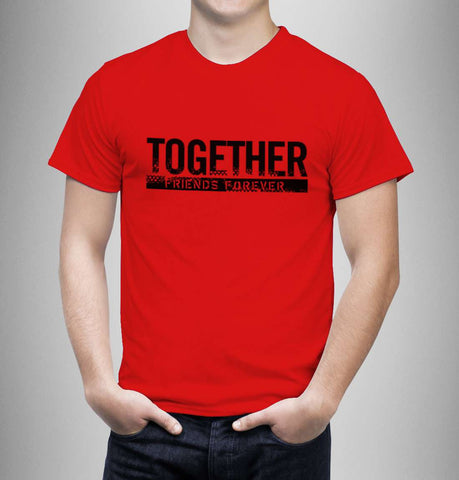 Together Forever - Best Friend Men T-Shirt