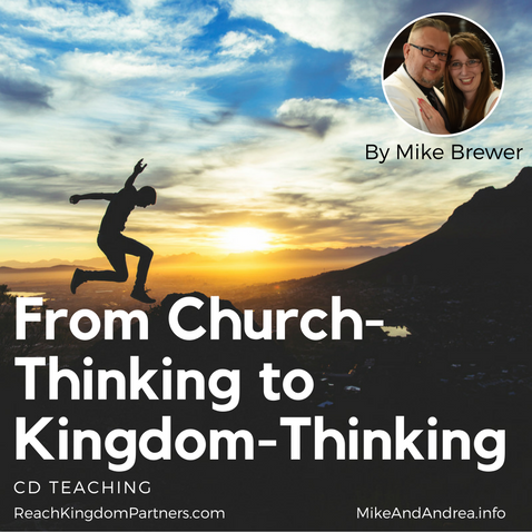 Shift - From Church Thinking to Kingdom Thinking