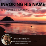 Invoking His Name (2 Part Teaching)
