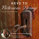 Keys to Victorious Living (2 Part Teaching)