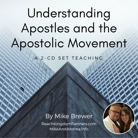 Understanding Apostles and the Apostolic Movement (2 Part Teaching)