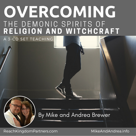 Overcoming The Demonic Spirits of Religion and Witchcraft (3 Part Teaching)
