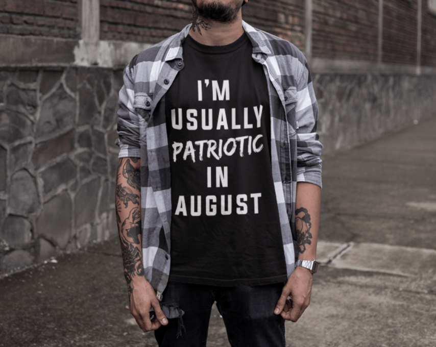 I'm Usually Patriotic in August