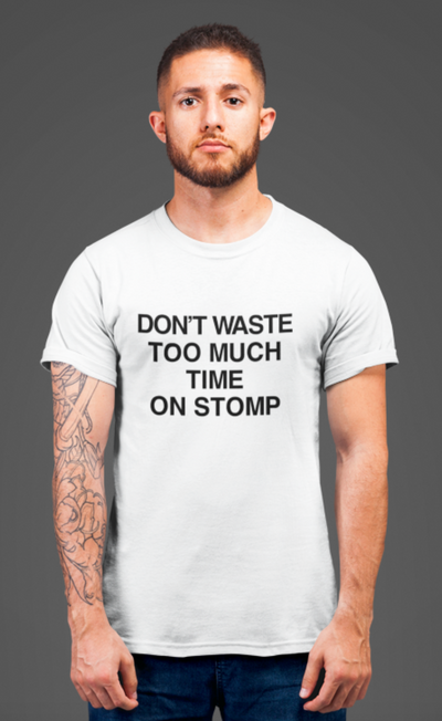 Don't Waste Too Much Time Crew Neck S-Sleeve T-shirt
