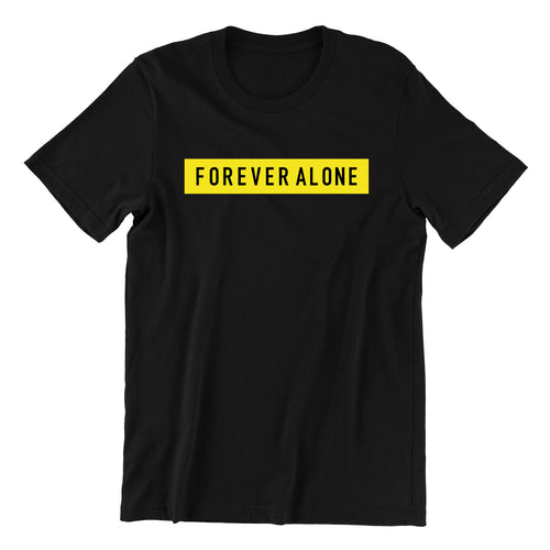 Forever Alone Crew Neck S-Sleeve T-shirt
