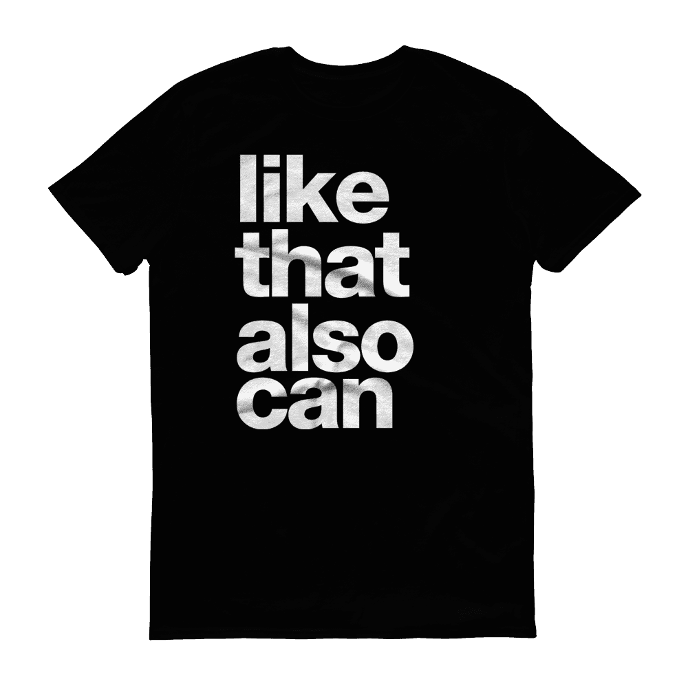 T-shirt - Like That Also Can