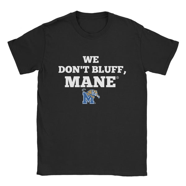 Copy of We Don't Bluff, MANE®
