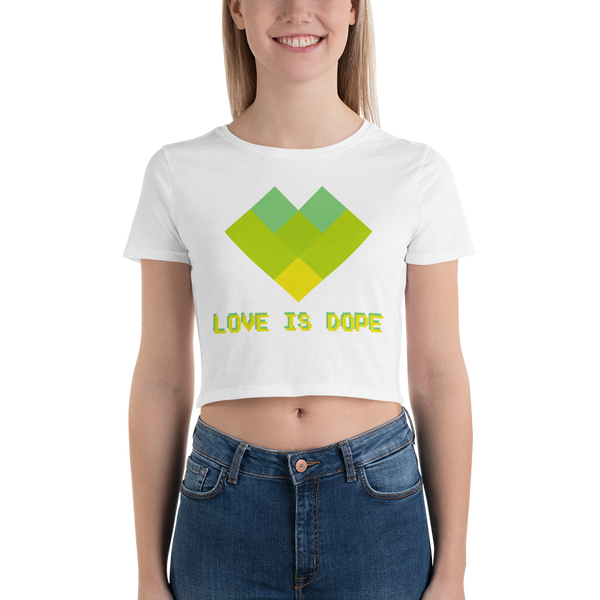 Love is Dope Crop Top (Refined)