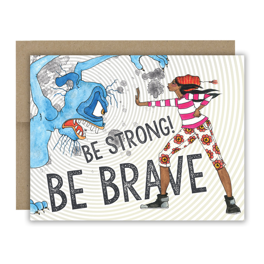 Be Strong, Be Brave Notecard