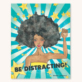Wall Print - Be Distracting! - 2 Sizes!