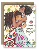 "Note Card 4 x 5.5"" - I Love Your Hugs"