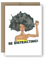 "Notecard 4 x 5.5"" - Be Distracting!"