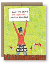 "Note Card 4 x 5.5"" - I Wish We Could Be Together for the Holidays"