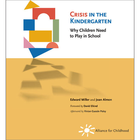 Crisis in the Kindergarten: Why Children Need to Play in School