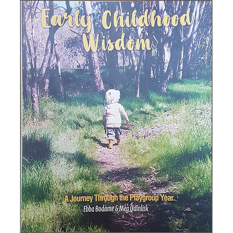 Early Childhood Wisdom: A Journey Through the Playgroup Year