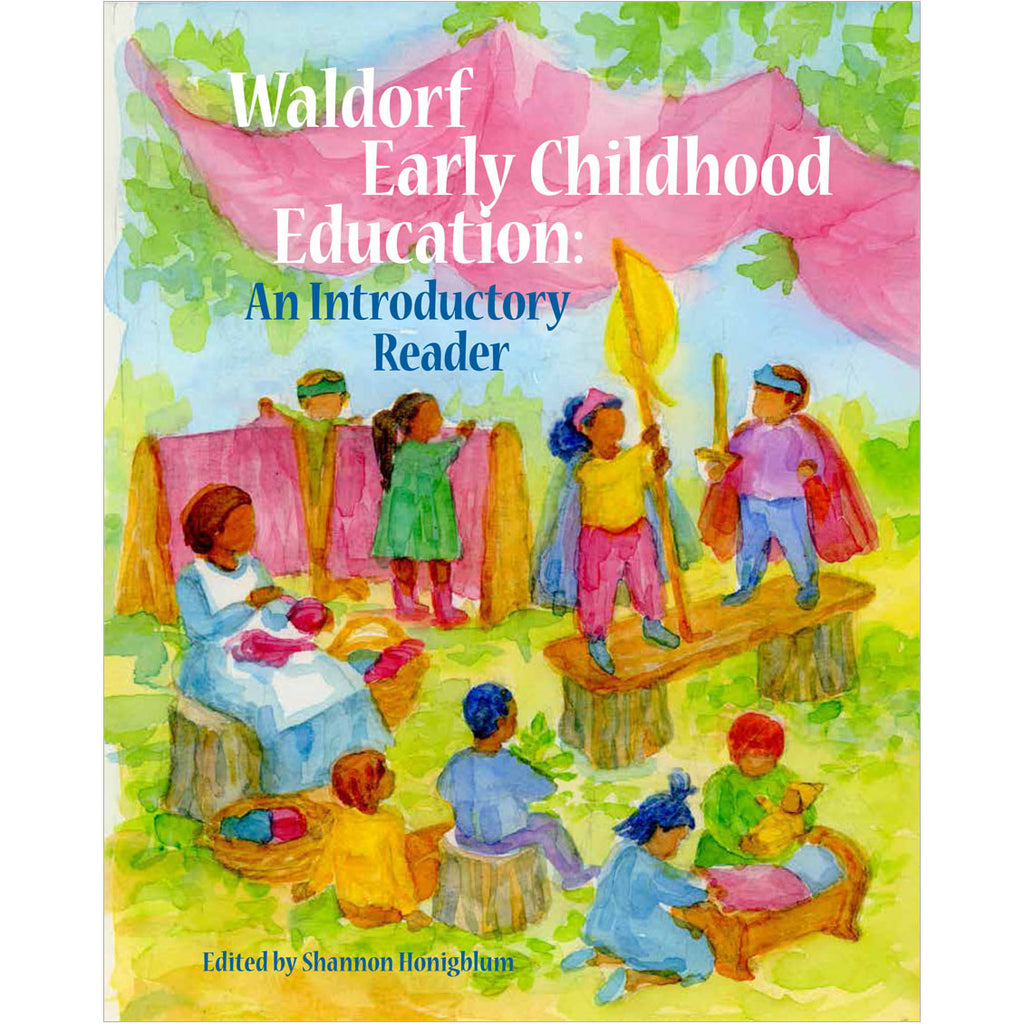 Waldorf Early Childhood Education: An Introductory Reader