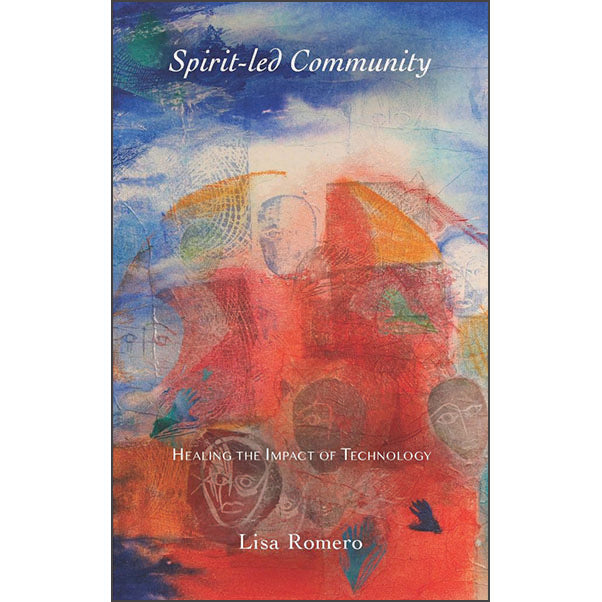 Spirit-led Community: Healing the Impact of Technology