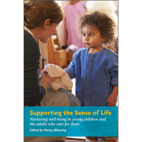 Supporting the Sense of Life: Nurturing well-being in young children and the adults that care for them