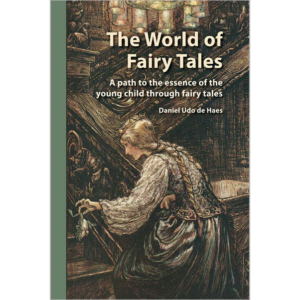 The World of Fairy Tales: A path to the essence of the young child through fairy tales