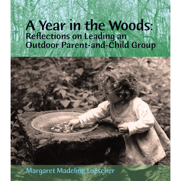 A Year in the Woods: Reflections on Leading an Outdoor Parent-and-Child Group