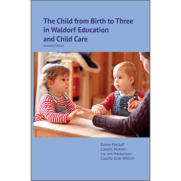 The Child from Birth to Three in Waldorf Education and Child Care - 2nd Edition