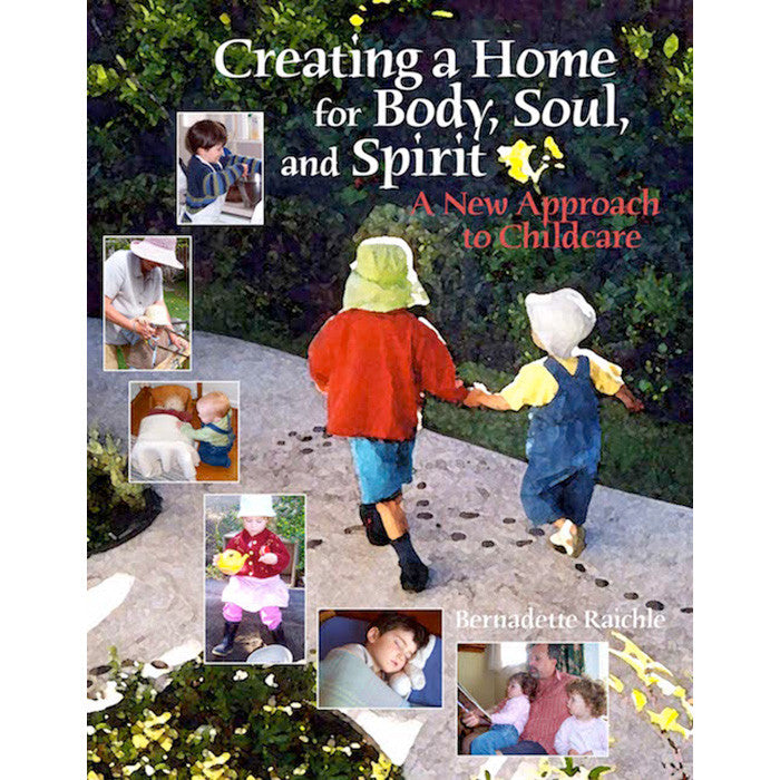 Creating a Home for Body, Soul, and Spirit - A New Approach to Childcare
