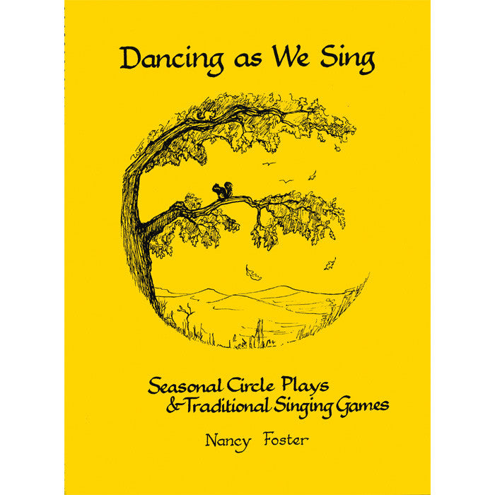Dancing As We Sing - Seasonal Circle Plays and Traditional Games