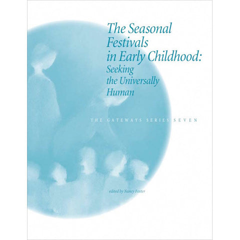 The Seasonal Festivals in Early Childhood - The Gateways Series - Volume Seven
