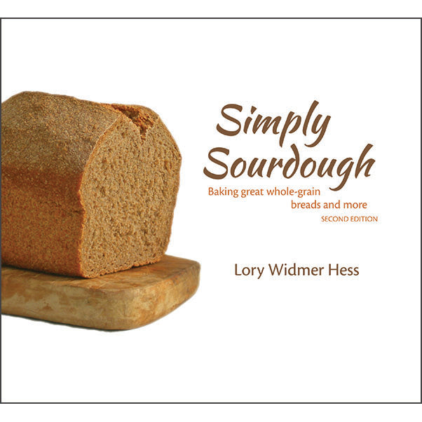 Simply Sourdough: Baking great whole-grain breads and more