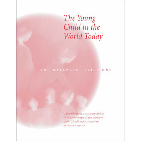 The Young Child in the World Today - The Gateways Series - Volume One