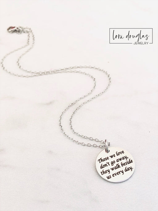 Those We Love Don't Go Away They Walk Beside Us Every Day, Memorial Jewelry