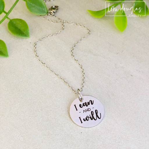 I Can and I Will: Engraved Charm, Necklace, or Bracelet (Medium Disc)