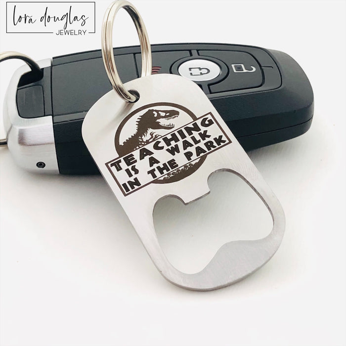 Teaching is a Walk in the Park, Bottle Opener, Teacher Gift