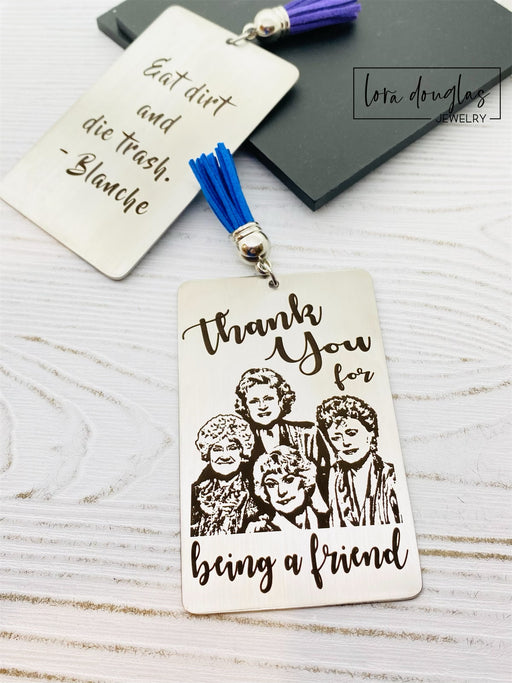 Golden Girls Inspired Bookmark, Thank You For Being a Friend
