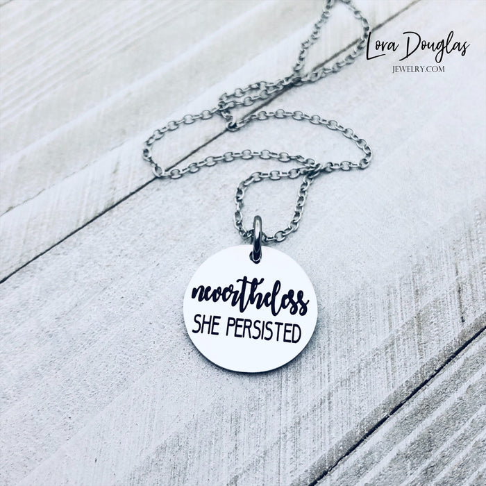Nevertheless She Persisted Jewelry, Necklace, Bracelet, Charm, Engraved Jewelry